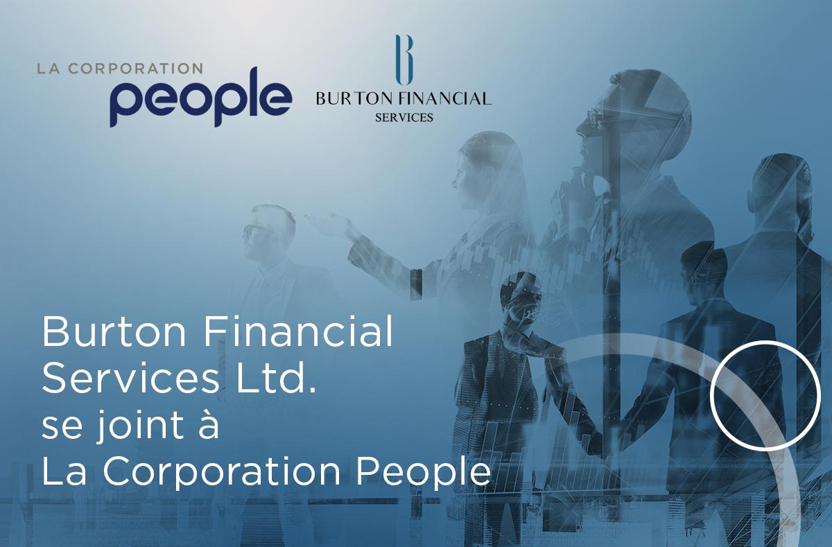 La Corporation People étend sa présence en Colombie-Britannique grâce à l'acquisition de Burton Financial