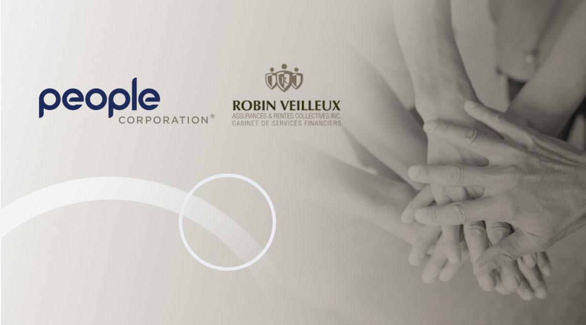 People Corporation Announces Acquisition of Robin Veilleux Assurances et Rentes Collectives Inc.